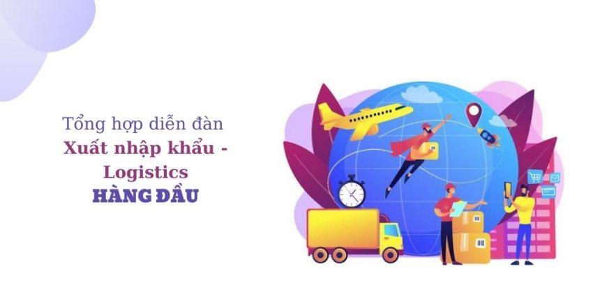 Tổng hợp diễn đàn xuất nhập khẩu - logistics hàng đầu